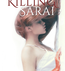 New Covers – KILLING SARAI and REVIVING IZABEL